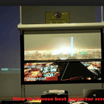 How To Choose Best Projector Screen